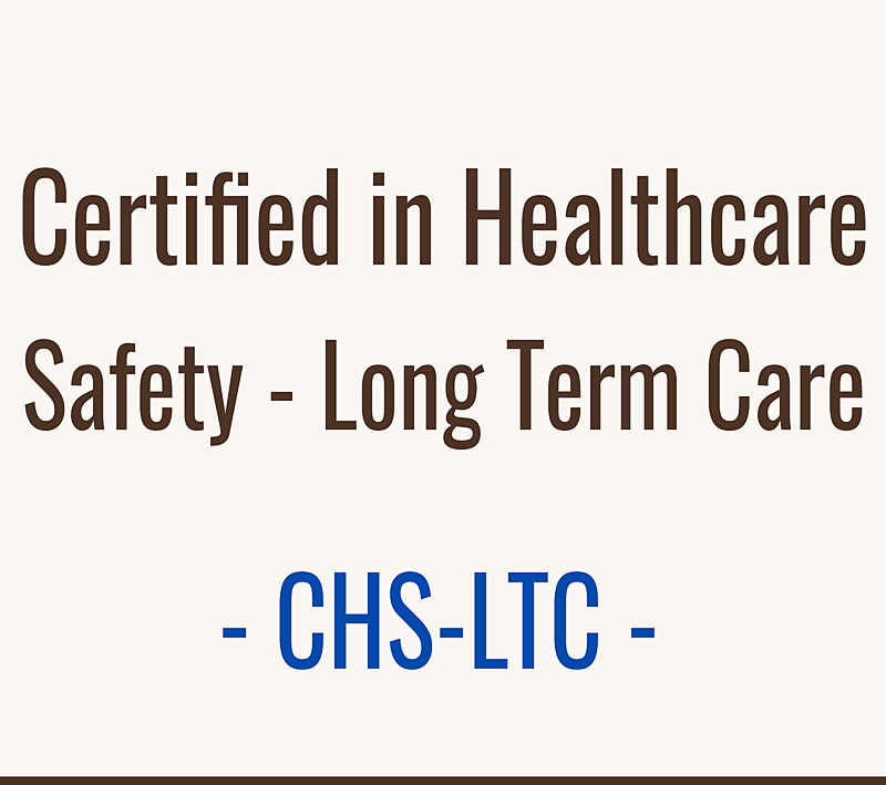 Certified Healthcare Safety - Long Term Care