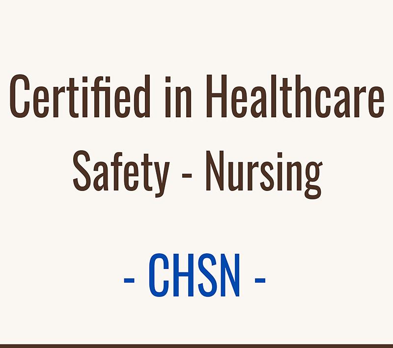 Certified Healthcare Safety - Nursing